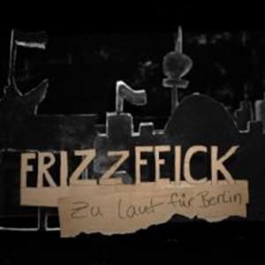 zu-laut-fuer-berlin-frizz-f